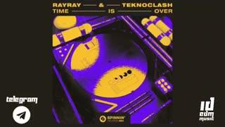 دانلود آهنگ الکترونیک جدید از RayRay & Teknoclash بنام Time Is Over