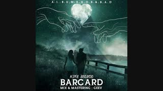 Nima Abgaroo – Bargard | دانلود آهنگ نیما آبگرو به نام برگرد